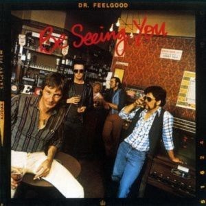 Dr. Feelgood Be Seeing You, 1977