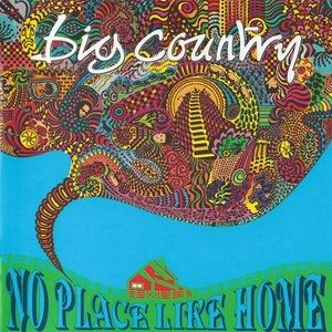 Big Country No Place Like Home, 1991