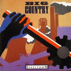 Big Country Steeltown, 1984