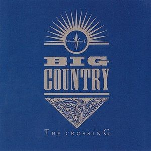 Big Country The Crossing, 1983