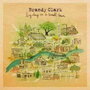 Brandy Clark Big Day in a Small Town, 2016