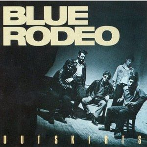 Blue Rodeo Outskirts, 1987
