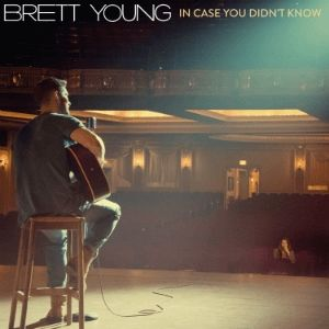 Brett Young In Case You Didn't Know, 2017