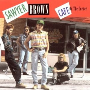 Sawyer Brown Cafe on the Corner, 1992
