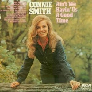 Connie Smith Ain't We Havin' Us a Good Time, 1972