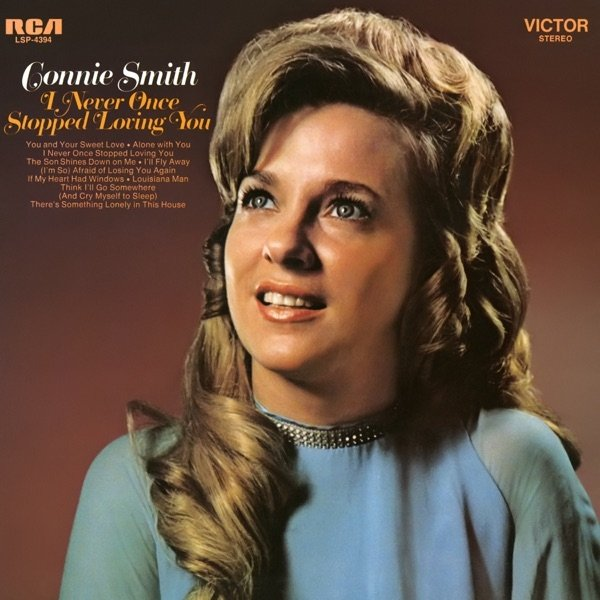 Connie Smith I Never Once Stopped Loving You, 1970