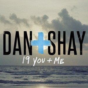 Dan + Shay 19 You + Me, 2013