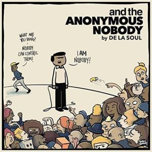 De La Soul and the Anonymous Nobody..., 2016