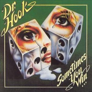 Dr. Hook Sometimes You Win, 1979