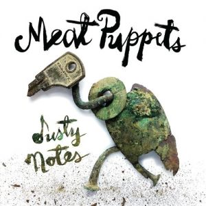 Meat Puppets Dusty Notes, 2019