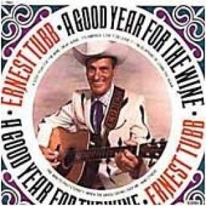 Ernest Tubb Good Year for the Wine, 1970