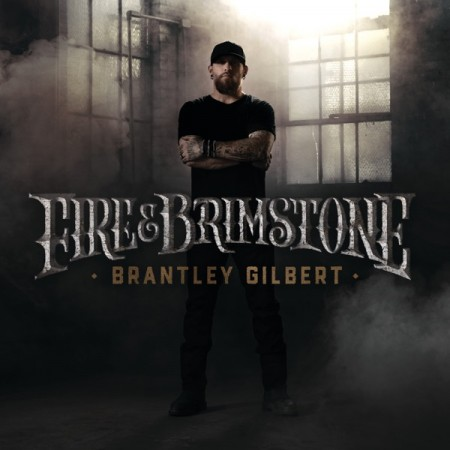 Brantley Gilbert Fire & Brimstone, 2019