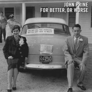 John Prine For Better, or Worse, 2016