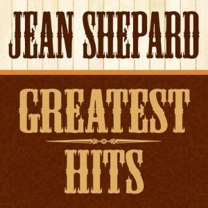 Jean Shepard Greatest Hits (All Original Recordings), 2011