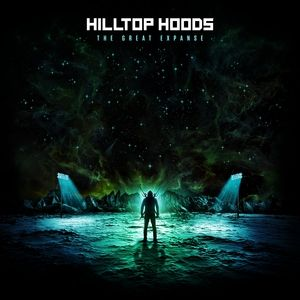 Hilltop Hoods The Great Expanse, 2019