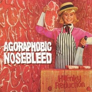 Agoraphobic Nosebleed Honky Reduction, 1998