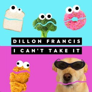 Dillon Francis I Can't Take It, 2014