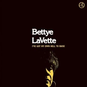Bettye Lavette I've Got My Own Hell to Raise, 2005