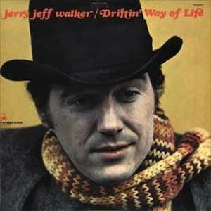 Jerry Jeff Walker Driftin' Way of Life, 1969