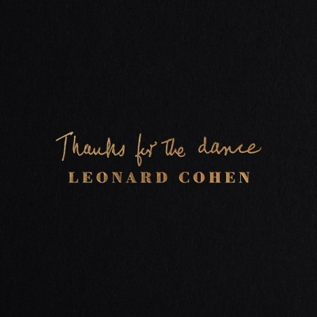 Leonard Cohen Thanks for the Dance, 2019