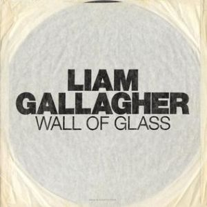 Liam Gallagher Wall of Glass, 2017