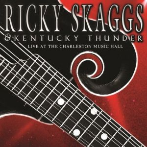 Ricky Skaggs Live at the Charleston Music Hall, 2003