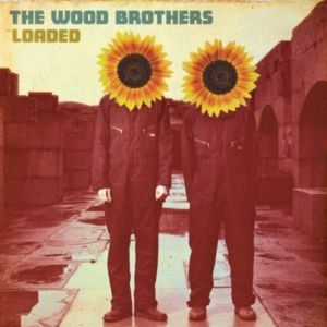 The Wood Brothers Loaded, 2008