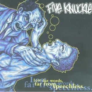 Five Knuckle Lost For Words, Far From Speechless, 2002