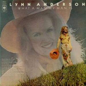 Lynn Anderson What a Man My Man Is, 1974