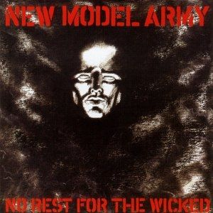 New Model Army No Rest for the Wicked, 1985
