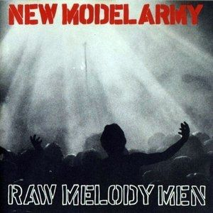 New Model Army Raw Melody Men, 1991