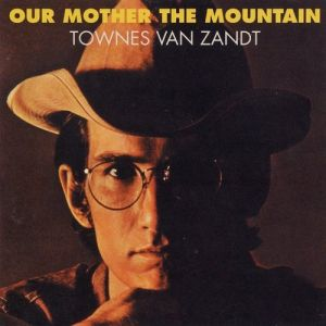 Townes Van Zandt Our Mother the Mountain, 1969