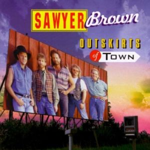 Sawyer Brown Outskirts of Town, 1993