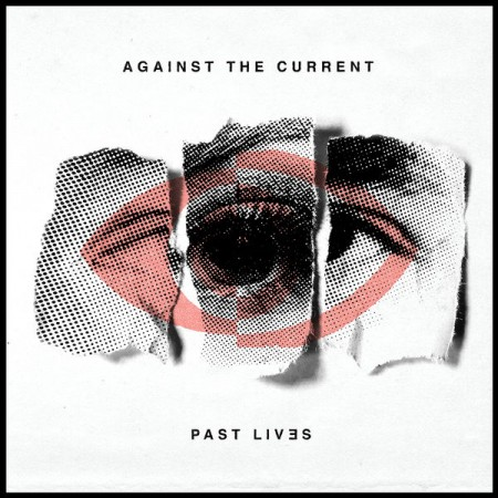 Against the Current Past Lives, 2018