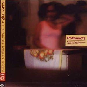 Prefuse 73 Meditation Upon Meditations (The Japanese Diaries), 2009