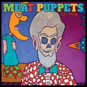 Meat Puppets Rat Farm, 2013