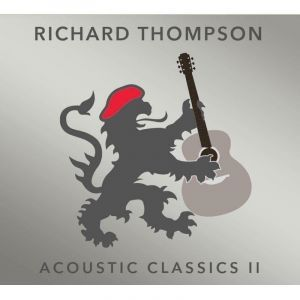 Richard Thompson Acoustic Classics II, 2017