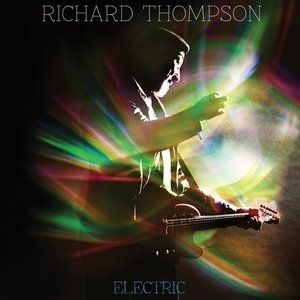 Richard Thompson Electric, 2013