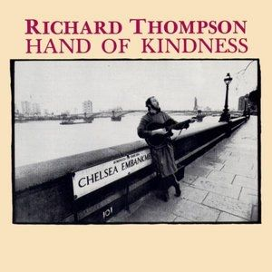 Richard Thompson Hand of Kindness, 1983