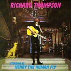 Richard Thompson Henry the Human Fly, 1972