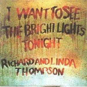 Richard Thompson I Want to See the Bright Lights Tonight, 1974