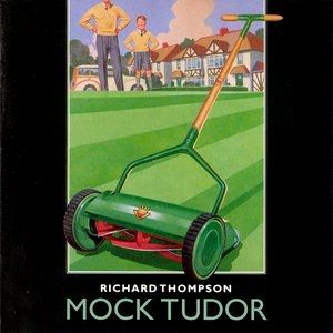 Richard Thompson Mock Tudor, 1999