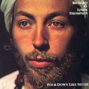 Richard Thompson Pour Down Like Silver, 1975