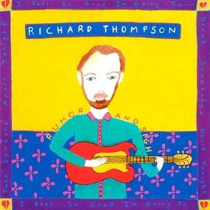 Richard Thompson Rumor and Sigh, 1991