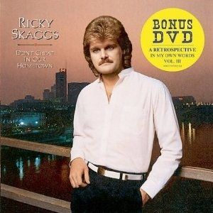 Ricky Skaggs Don't Cheat in Our Hometown, 1983