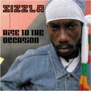 Sizzla Rise to the Occasion, 2003