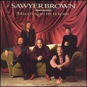 Sawyer Brown Hallelujah, He Is Born, 1997