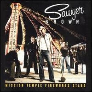Sawyer Brown Mission TempleFireworks Stand, 2005