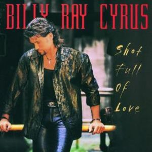 Billy Ray Cyrus Shot Full of Love, 1998