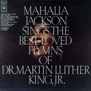 Mahalia Jackson Sings the Best-Loved Hymns of Dr. Martin Luther King, Jr., 1968